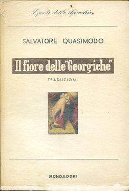 """Il fiore delle """"Georgiche"""". Traduzioni: Virgilio Marone Publio"""