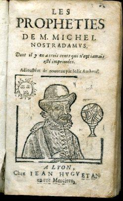 Les Propheties. Dont il y en a: Nostradamus (Michel de