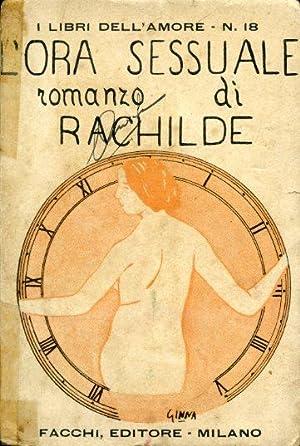 L'ora sessuale. Romanzo. Traduzione di Ernesto Daquanno: Rachilde (Marguerite Eymery,