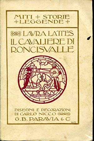Il Cavaliere di Roncisvalle. Storia di un cavaliere antico per i piccoli cavalieri d'oggi. ...