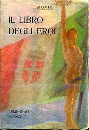 Il Libro degli Eroi. Letture patriotiche per: Momus (Augusto Piccioni)