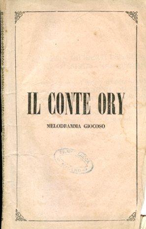 Il Conte Ory. Melodramma giocoso: Rossini Gioacchino (musica)