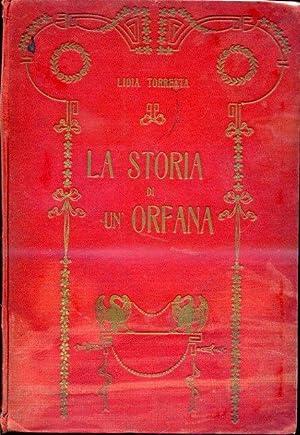 La Storia di un'Orfana. Illustrazioni a colori: Torretta Lidia