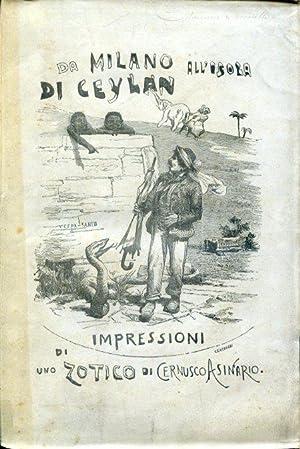Da Milano all'Isola di Ceylan. Impressioni d'uno zotico annotate da Giuseppe Gandolfi: ...
