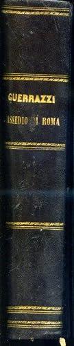 Lo assedio di Roma. Sola edizione illustrata approvata dallo scrittore: Guerrazzi Francesco ...