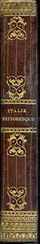 Italie Pittoresque par MM. De Norvins, Charles: Dumas padre Alexandre