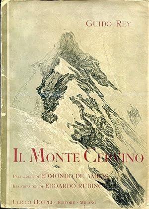 Il Monte Cervino. Illustrazioni di Edoardo Rubino.: Rey Guido