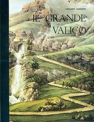 Il grande valico. Memorie sul Moncenisio: Carandini Leonardo