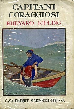 Capitani coraggiosi. Traduzione di Mario Malatesta. Illustrazioni: Kipling Rudyard