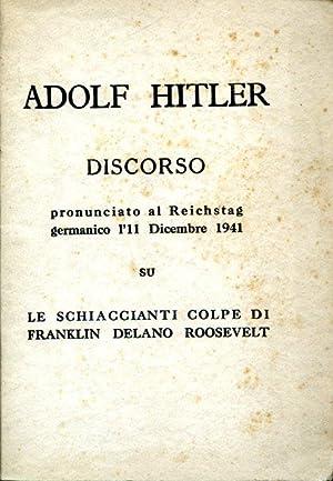 Discorso pronunciato al Reichstag germanico l'11 dicembre 1941 su le schiaccianti colpe di ...