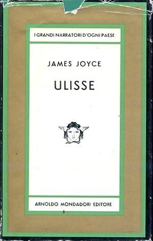 Ulisse. Romanzo. Unica traduzione integrale autorizzata di Giulio de Angelis. Consulenti: Glauco ...