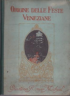 Origine delle Feste Veneziane. Nuova ristampa dell'edizione: Renier Michiel Giustina
