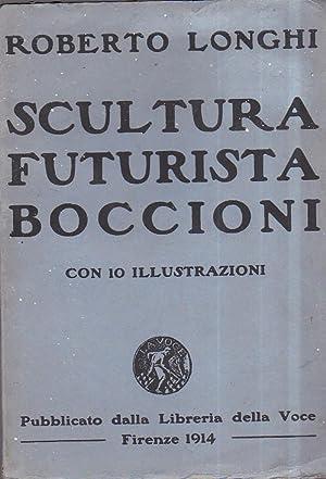 Scultura futurista Boccioni: Longhi Roberto