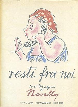 Resti fra noi. 100 disegni: Novello Giuseppe