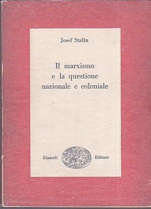 Il marxismo e la questione nazionale e: Stalin (Iosif Vissarionovic