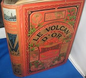 Le Volcan d'Or. Illustrations par George Roux.: Verne Jules
