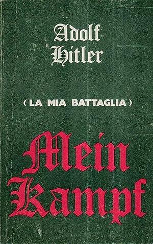 Mein Kampf (La mia battaglia): Hitler Adolf