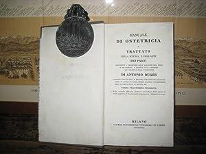 Manuale di ostetricia o trattato della scienza,: Dugès Antoine Louis
