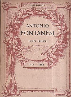 Antonio Fontanesi Pittore Paesista. 1818 - 1882.: Calderini Marco