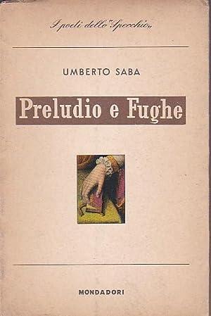 Preludio e Fughe (1928 - 1929): Saba Umberto (Umberto