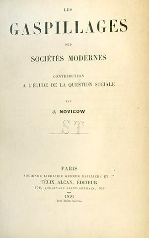 Les gaspillages des sociétés modernes. Contribution a: Novicow Jacques