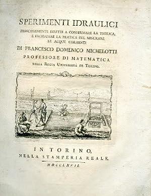 Sperimenti idraulici principalmente diretti a confermare la: Michelotti Francesco Domenico