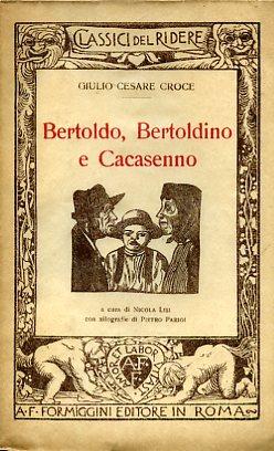 Bertoldo, Bertoldino e Cacasenno. A cura di: Croce Giulio Cesare