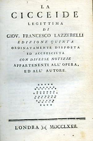 La Cicceide legittima. Edizione quinta ordinatamente disposta ed accresciuta con diverse notizie ...