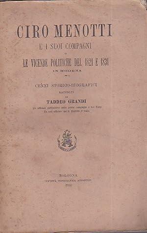 Ciro Menotti e i suoi compagni o le vicende politiche del 1821 e 1831 in Modena. Cenni storico - ...