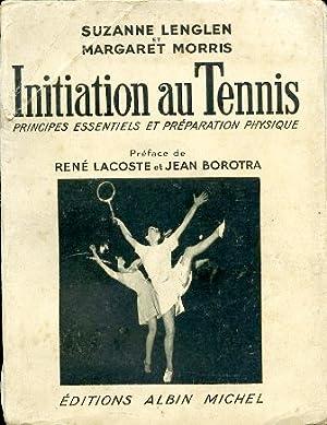 Initiation au Tennis. Principes essentiels et préparation: Lenglen Suzanne -