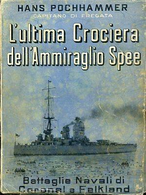 L'ultima Crociera dell'Ammiraglio Spee (battaglie navali di: Pochhammer Hans