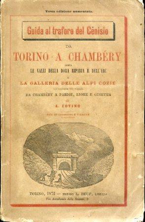Da Torino a Chambéry ossia le Valli della Dora Riparia e dell'Arc e la Galleria delle ...