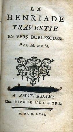 La Henriade, avec les Variantes & un: Voltaire (François Marie