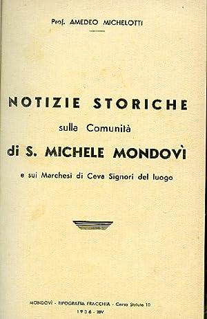 Notizie storiche sulla Comunità di S. Michele Mondovì e sui Marchesi di Ceva Signori del luogo: ...