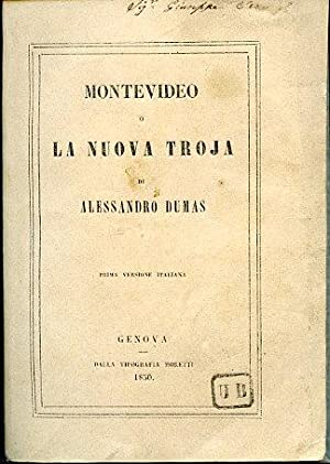 Montevideo o la nuova Troja. Prima versione: Dumas Alexandre (padre)