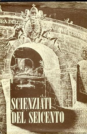 Scienziati del Seicento. Federico Cesi; Benedetto Castelli;: Altieri Biagi Maria