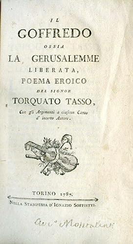 Il Goffredo ossia la Gerusalemme Liberata, poema eroico, con gli Argomenti a ciascun Canto d'...