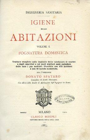Igiene delle abitazioni - Volume I Fognatura: Spataro Donato
