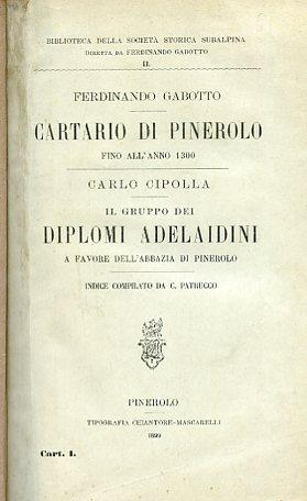 Cartario di Pinerolo fino all'anno 1300 - Il gruppo dei diplomi adelaidini a favore dell'...