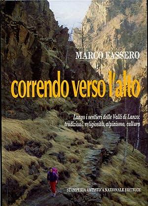 Correndo verso l'alto. Lungo i sentieri delle Valli di Lanzo: tradizioni, religiosità, ...