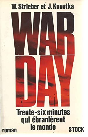 Warday Trente-six minutes qui ébranlèrent le monde: Whitley Strieber; James