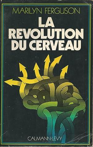 La révolution du cerveau. Traduit de l'américain: Marilyn Ferguson