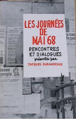 Les journées de mai 68. Rencontres et: Durandeaux (Jacques)