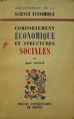 Comportement économique et structures sociales.: Nicolaï (André)