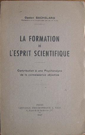 La formation de l'esprit scientifique.: Bachelard (Gaston)