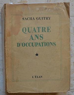 Quatre ans d'occupation.: Guitry (Sacha)