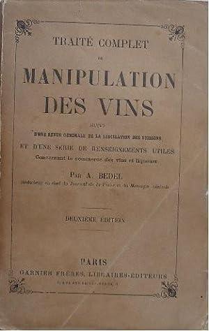 Traité complet de manipulation des vins suivi d'une revue générale de la législation des ...