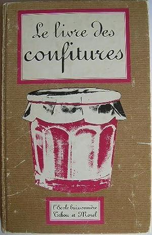 Le livre des confitures et des confiseries.: Cuisinier Royal]