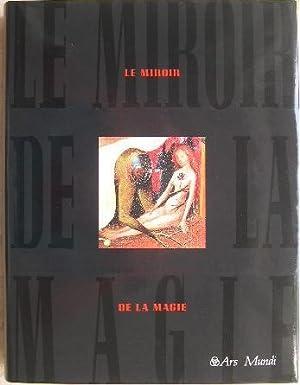 Le miroir de la magie. Histoire de: Seligmann (Kurt)