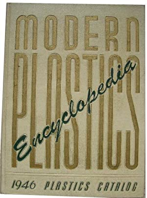 Modern plastics encyclopedia 1946.: Plastics Catalogue Corporation